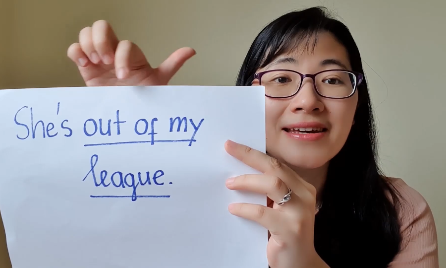 Nghĩa của cụm từ 'out of my league'